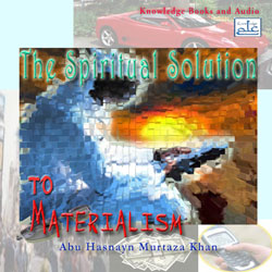 The Spiritual Solution to Materialism